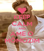 KEEP CALM AND AME O MÔMOZIM - Personalised Poster A4 size