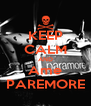 KEEP CALM AND Ame PAREMORE - Personalised Poster A4 size