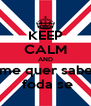 KEEP CALM AND ame quer saber  foda se - Personalised Poster A4 size