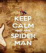 KEEP CALM AND AME SPIDER MAN - Personalised Poster A4 size
