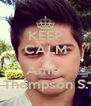 KEEP CALM AND Ame  Thompson S. - Personalised Poster A4 size