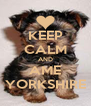 KEEP CALM AND AME YORKSHIRE - Personalised Poster A4 size
