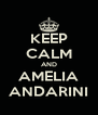 KEEP CALM AND AMELIA ANDARINI - Personalised Poster A4 size
