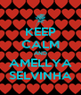 KEEP CALM AND AMELLYA SELVINHA - Personalised Poster A4 size