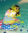 KEEP CALM AND AMERICA ON - Personalised Poster A4 size