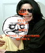 KEEP CALM AND Amico Jacksoniano MEMES - Personalised Poster A4 size