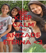 KEEP CALM AND AMIZADE ETERNA <3 - Personalised Poster A4 size