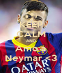 KEEP CALM AND Amo a Neymar <3 - Personalised Poster A4 size