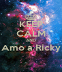 KEEP CALM AND Amo a Ricky  - Personalised Poster A4 size