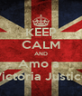 KEEP CALM AND Amo a  Victoria Justice - Personalised Poster A4 size