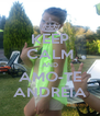 KEEP CALM AND AMO-TE ANDREIA - Personalised Poster A4 size