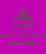KEEP CALM and Amo - Te Muito Andreia  - Personalised Poster A4 size