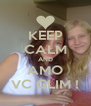 KEEP CALM AND AMO VC GLIM ! - Personalised Poster A4 size