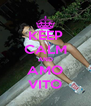 KEEP CALM AND AMO VITO - Personalised Poster A4 size