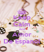 Keep Calm And Amor De Espanol - Personalised Poster A4 size