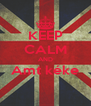 KEEP CALM AND Amt kéke  - Personalised Poster A4 size