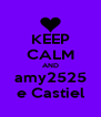 KEEP CALM AND amy2525 e Castiel - Personalised Poster A4 size