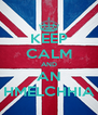 KEEP CALM AND AN HMELCHHIA - Personalised Poster A4 size