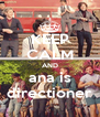 KEEP CALM AND ana is directioner - Personalised Poster A4 size