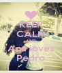 KEEP CALM AND Ana loves Pedro - Personalised Poster A4 size
