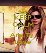 KEEP CALM AND Ana Ty  Love - Personalised Poster A4 size