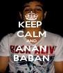KEEP  CALM AND ANAN BABAN - Personalised Poster A4 size