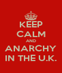 KEEP CALM AND ANARCHY IN THE U.K. - Personalised Poster A4 size