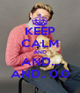 KEEP CALM AND AND... AND.. 0.0 - Personalised Poster A4 size