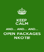 KEEP CALM AND... AND... AND... OPEN PACKAGES NKOTB! - Personalised Poster A4 size