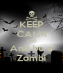 KEEP CALM AND And be a Zombi - Personalised Poster A4 size