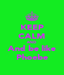 KEEP CALM AND And be like Phoebe - Personalised Poster A4 size