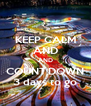 KEEP CALM AND AND COUNT DOWN 3 days to go - Personalised Poster A4 size