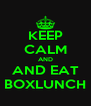 KEEP CALM AND AND EAT BOXLUNCH - Personalised Poster A4 size
