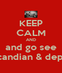 KEEP CALM AND and go see cody candian & departed  - Personalised Poster A4 size