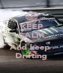 KEEP CALM AND And keep  Drifting - Personalised Poster A4 size