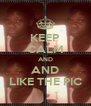 KEEP CALM AND AND LIKE THE PIC - Personalised Poster A4 size