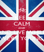 KEEP CALM AND AND LIVE WHILE WE'RE YOUNG - Personalised Poster A4 size
