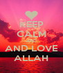 KEEP CALM AND AND LOVE ALLAH - Personalised Poster A4 size