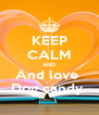 KEEP CALM AND And love  Dog candy  - Personalised Poster A4 size