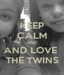 KEEP CALM AND AND LOVE  THE TWINS - Personalised Poster A4 size