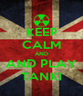KEEP CALM AND AND PLAY TANKI - Personalised Poster A4 size