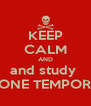 KEEP CALM AND and study  BOBONE TEMPORARY - Personalised Poster A4 size