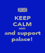 KEEP CALM AND and support palace! - Personalised Poster A4 size