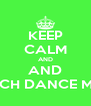KEEP CALM AND AND WATCH DANCE MOMS - Personalised Poster A4 size