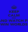KEEP CALM AND AND WATCH F5 WIN WORLDS - Personalised Poster A4 size