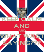 KEEP CALM AND AND WHAT WAS I SAYING??? - Personalised Poster A4 size