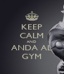 KEEP CALM AND ANDA AL GYM - Personalised Poster A4 size