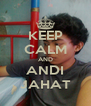 KEEP CALM AND ANDI JAHAT - Personalised Poster A4 size