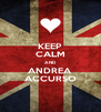KEEP CALM AND ANDREA ACCURSO - Personalised Poster A4 size