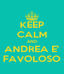 KEEP CALM AND ANDREA E' FAVOLOSO - Personalised Poster A4 size